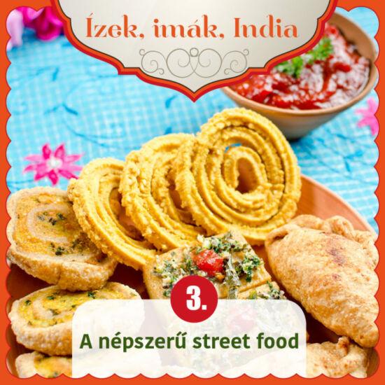 Ízek, imák, India 3. -  A népszerű street food