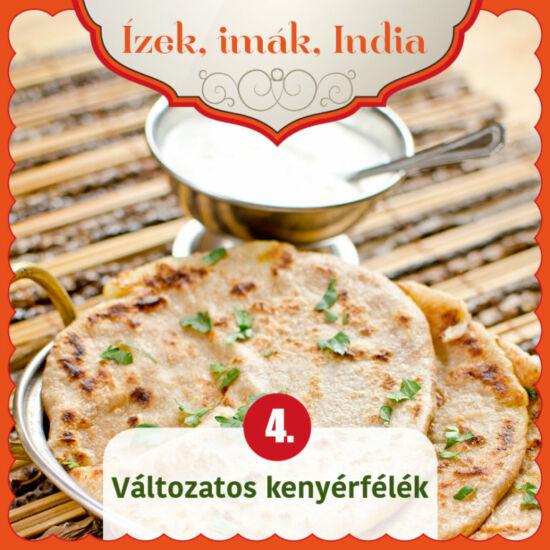 Ízek, imák, India 4. - Változatos kenyérfélék